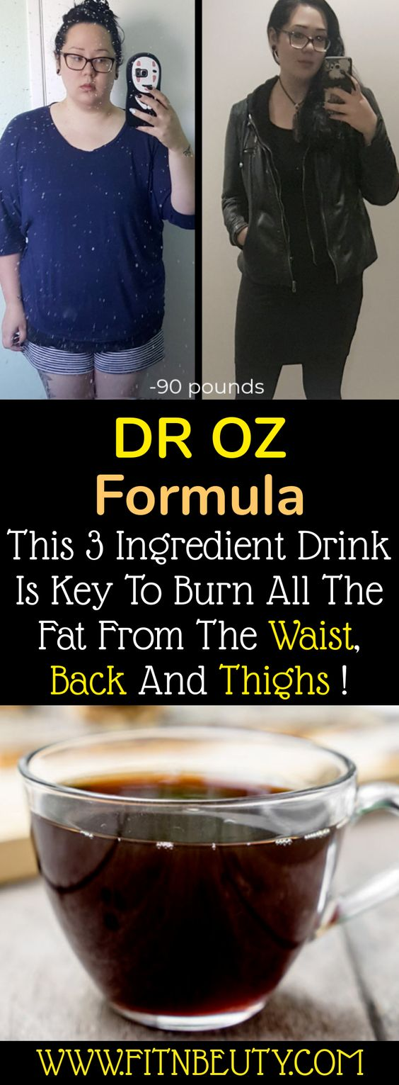 DR OZ FORMULA This 3 Ingredient Drink Is Key To Burn All The Fat From The Waist, Back And Thighs !