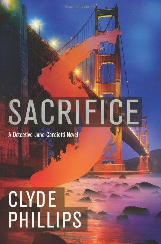 Sacrifice (The Detective Jane Candiotti Series Book 3) by Clyde Phillips, http://www.amazon.com/dp/B00APKGWRK/ref=cm_sw_r_pi_dp_wJuuvb08RPHK7