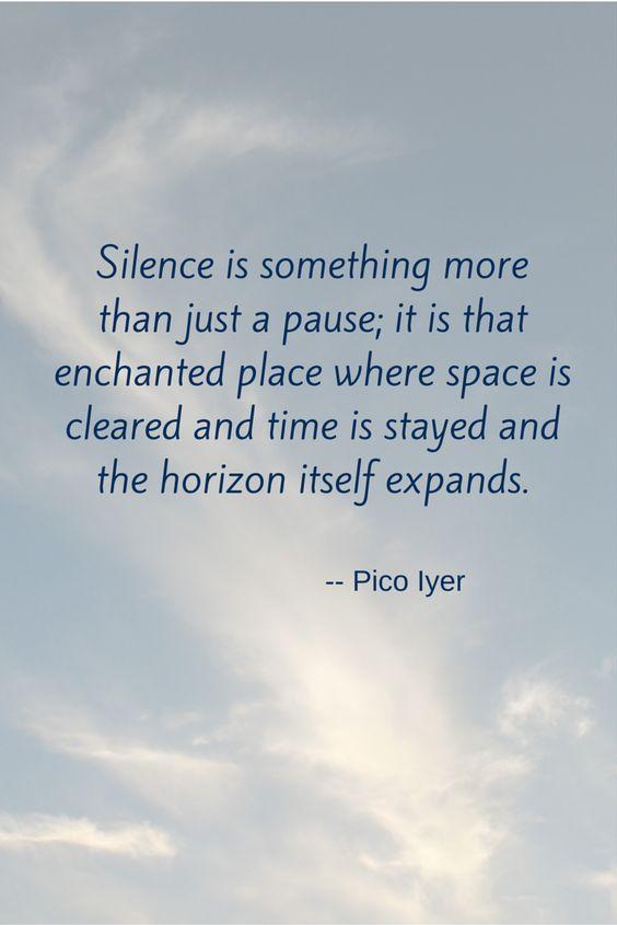 silence.  Pico Iyer