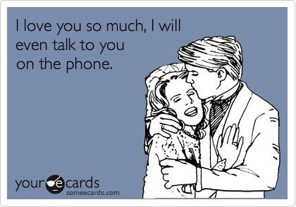 Haha this is so me. I hate talking on the phone