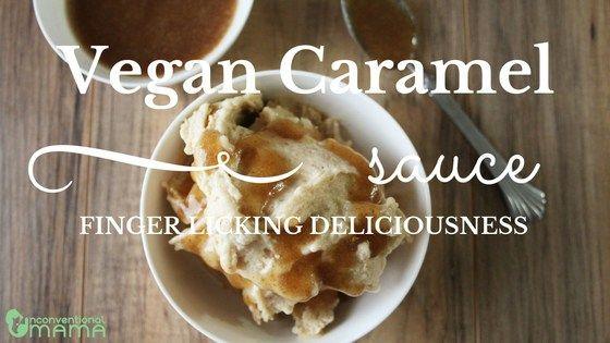 Finger Licking Vegan Caramel Sauce