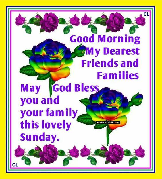 Good Morning Sunday God : Good morning family and friends god bless your sunday