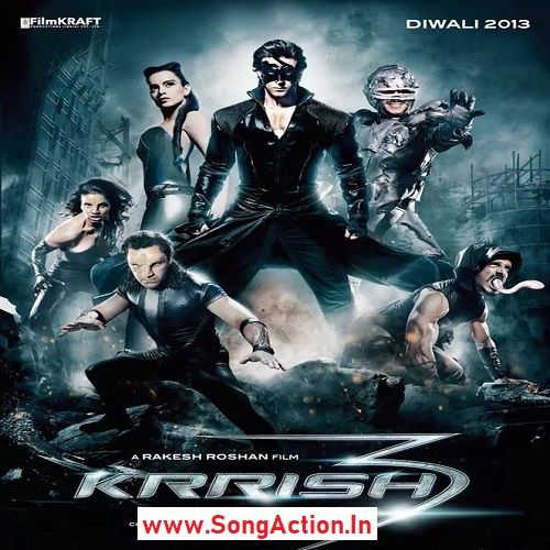 Krrish 3 Movie Mp3 Songs Download Www Songaction In All Songs Krrish 3 New Movie Posters Full Movies