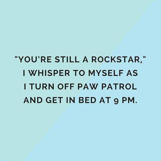 You Re Still A Rockstar Funny Mom Quotes Mom Life Quotes Mommy Humor