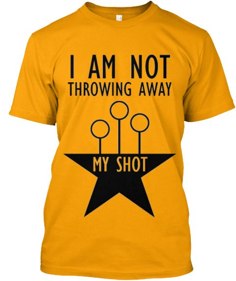 I Am Not Throwing Away My Shot Gold T-Shirt Front £14.58