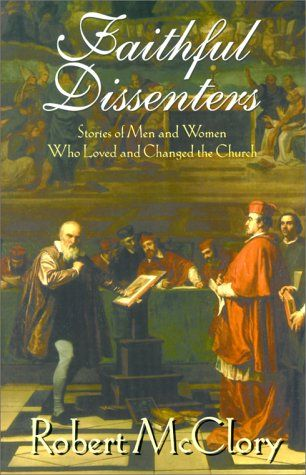Faithful Dissenters: Stories of Men and Women Who Loved and Changed the Church by Robert McClory http://www.amazon.com/dp/1570753229/ref=cm_sw_r_pi_dp_bt7vub072VB8Q