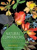 Natural Companions: The Garden Lover's Guide to Plant Combinations by Ken Druse - Powell's Books