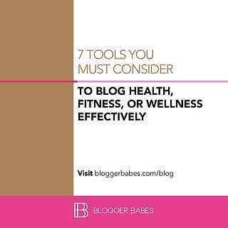 7 Tools You Must Consider to Blog Health, Fitness, or Wellness Effectively