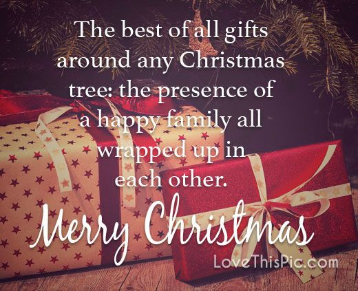 The Best Of All Gifts Love Family Friends Christmas Merry Christmas Christmas Quote Family Christmas Quotes Christmas Images For Facebook Cute Christmas Quotes