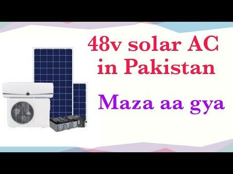 12v Ac In Pakistan Solar Ac In Pakistan Youtube Solar Ac Solar Pakistan