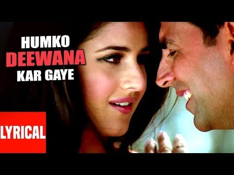 Lyrical Video Humko Deewana Kar Gaye Title Song Akshay Kumar Katrina Kaif Youtube Bollywood Movie Songs Bollywood Music Lyrics