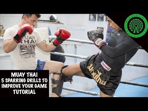 Muay Thai 5 Great Sparring Drills To Improve Your Game Tutorial Youtube Muay Thai Sparring Kickboxing