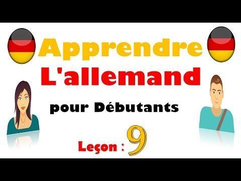 Apprendre L Allemand Pour Debutants Lecon 9 Youtube Apprendre L Allemand Allemand Cours Allemand