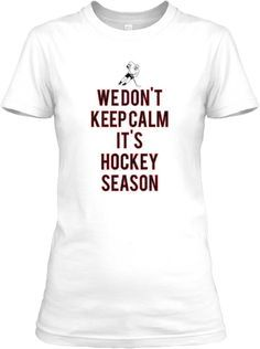 I am never calm when it is hockey season