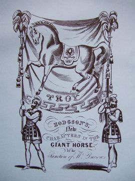 Among the precious yellowed toy-theatre sheets given to me by Bill Meilen in the 1960s, there were a couple of glorious ones from The Giant Horse or The Siege of Troy, published by Orlando Hodgson …