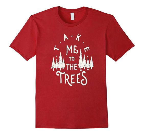 Men's TAKE ME TO THE TREES T SHIRT, EMERALD XL Cranberry -- Awesome products selected by Anna Churchill