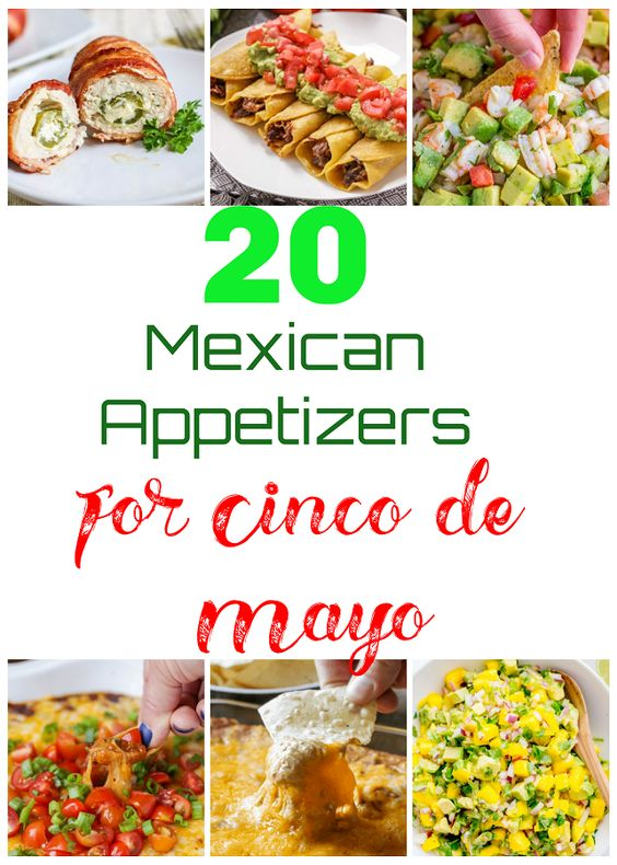 35 Mexican Appetizers Your Cinco de Mayo Party Really Needs to Get Going