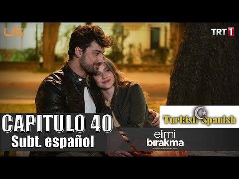 Elimi Birakman No Sueltes Mi Mano Cap 45 Español Youtube No Sueltes Mi Mano Novelas Youtube