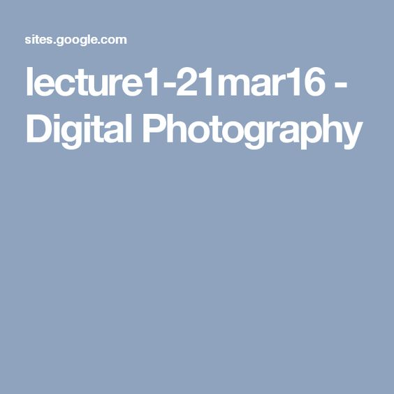lecture1-21mar16 - Digital Photography