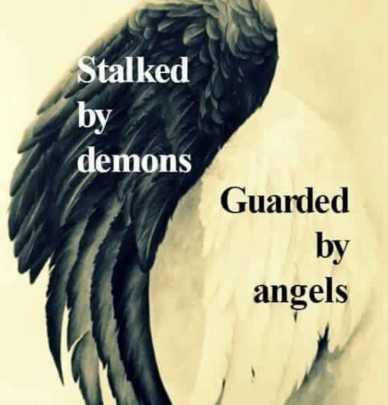 "If I got a tattoo like this it would say. ""Stalked by angels, Guarded by demons"""