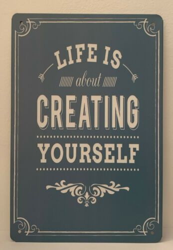 Tin Sign Life Is About Creating Yourself Quotes Sayings Retro Metal Signs Plaque Ebay In 2020 Plaque Sign Retro Metal Signs Metal Signs