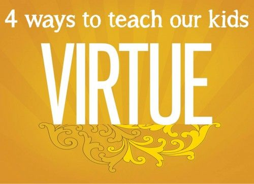 4 ways to teach our kids virtue