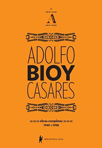 Obras completas de Adolfo Bioy Casares - volume A por Adolfo Bioy Casares https://www.amazon.com.br/dp/B00SVRJNWK/ref=cm_sw_r_pi_dp_nMX9wbEKDSH2E