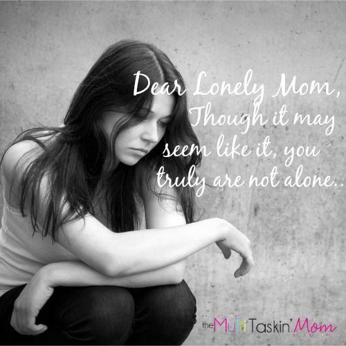 Dear Lonely Mom Feelings, Heavens and Mom