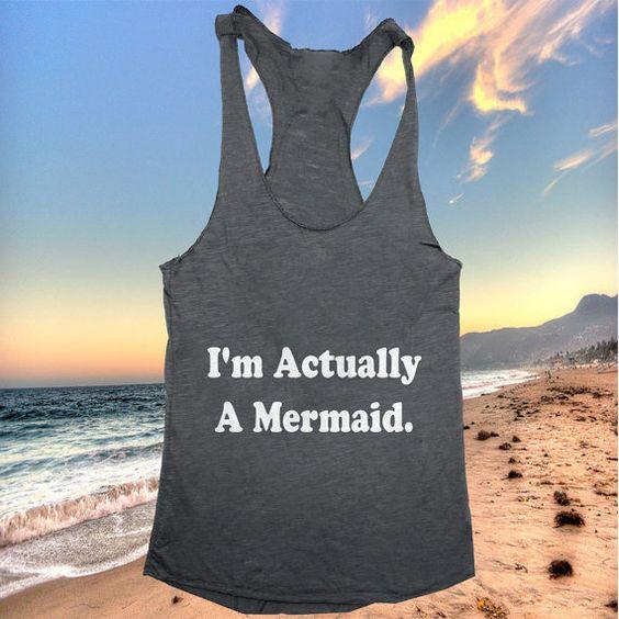 I'm actually a mermaid Tank top racerback funny slogan fashion hipster cute women girls teens food sassy