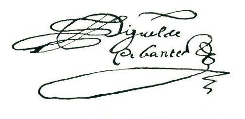 La firma de Cervantes es muy conocida y famosa, a de mas de ser muy peculiar.