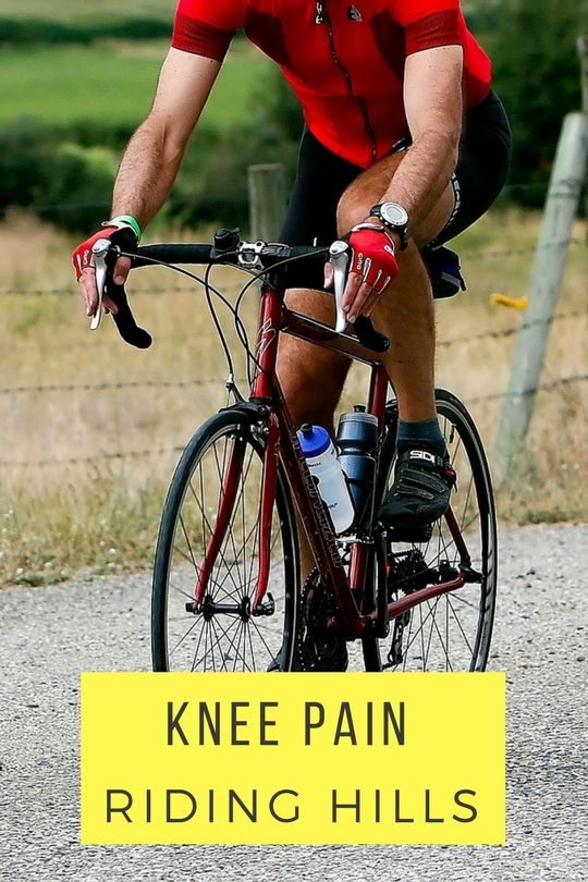 Why Does Riding Hills Hurt My Knees Cycling For Beginners