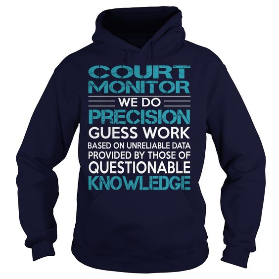 Awesome Tee For Court Monitor T-Shirts, Hoodies. ADD TO CART ==► https://www.sunfrog.com/LifeStyle/Awesome-Tee-For-Court-Monitor-99350520-Navy-Blue-Hoodie.html?id=41382