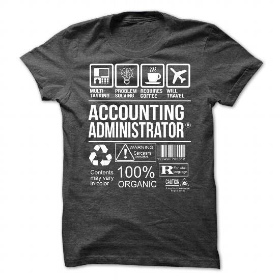 Awesome Tee For Accounting Administrator T Shirts, Hoodies. Get it here ==► https://www.sunfrog.com/No-Category/Awesome-Tee-For-Accounting-Administrator-6365-DarkGrey-Guys.html?41382 $21.99