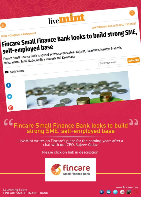 Rajeev Yadav, MD \ CEO of the Fincare Small Finance Bank said that - ceo description