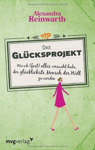 Das Glücksprojekt: Wie ich (fast) alles versucht habe, der glücklichste Mensch der Welt zu werden von Alexandra Reinwarth http://www.amazon.de/dp/3868822054/ref=cm_sw_r_pi_dp_h-Neub15WX74P