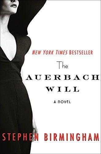 The Auerbach Will: A Novel by Stephen Birmingham https://www.amazon.com/dp/B017APD536/ref=cm_sw_r_pi_dp_x_QSACybSKA78HM