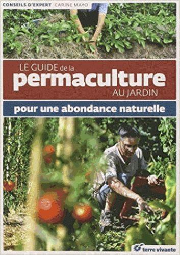 Le guide de la permaculture au jardin/Carine  Mayo, 2014 http://bu.univ-angers.fr/rechercher/description?notice=000805542