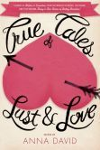 True Tales of Lust and Love, Anna David