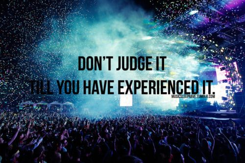 SO TRUE. I had always been a little skeptical of raves, but just recently I went to my first one. can I just say... I AM IN LOVE
