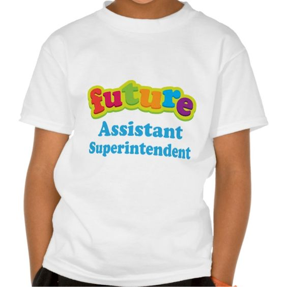 Assistant Superintendent (Future) For Child T Shirt, Hoodie Sweatshirt