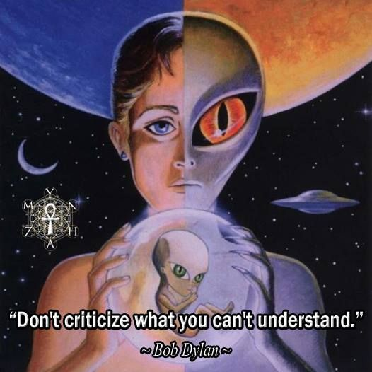 """""""Don't criticize what you can't understand."""" ~ Bob Dylan"""