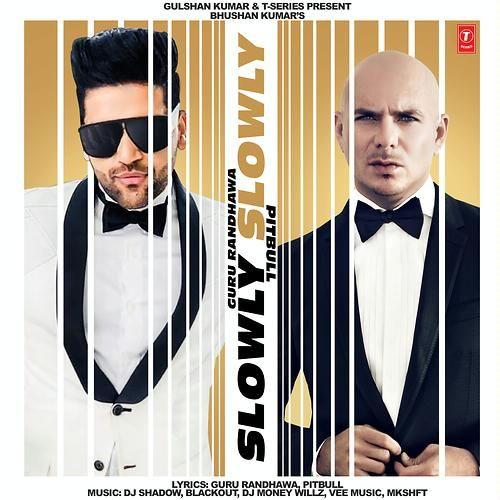 Slowly Slowly Guru Randhawa Pitbull Mp3 Song 320kbps Punjabi Single Track 2019 Songs Mp3 Song Pitbull Music