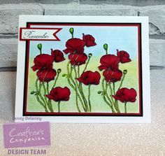 Rememberance Sunday Card using Sheena Douglas Poppy and Daisy set coloured with Spectrum Noir Markers DR1,3,5,6. CG3,4 and Colour blend pencils. Designed by Laney Delaney. #crafterscompanion #spectrumnoir