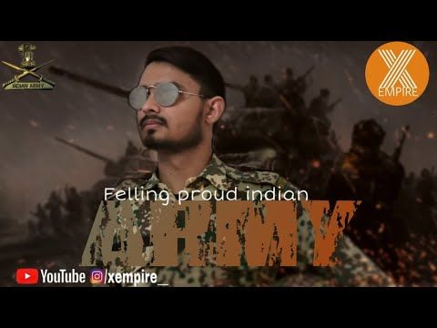 Feeling Proud Indian Army Army Song X Empire Presents Sumit Goswami Xempire Armysong Youtube Indian Army Songs Dj Songs