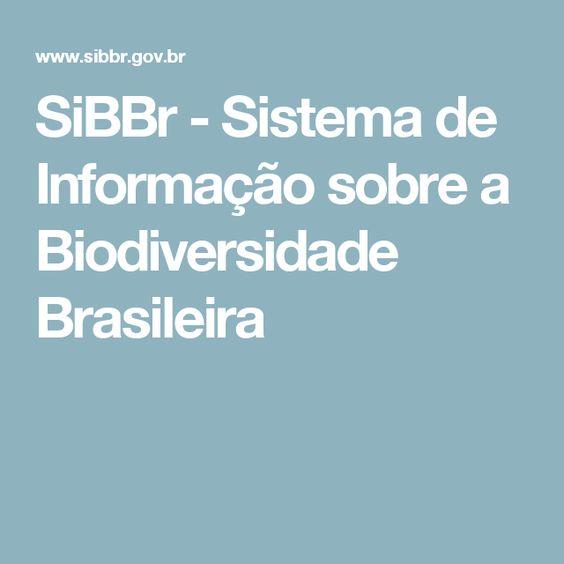 SiBBr - Sistema de Informação sobre a Biodiversidade Brasileira