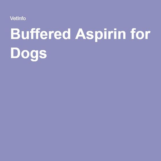 Buffered Aspirin for Dogs