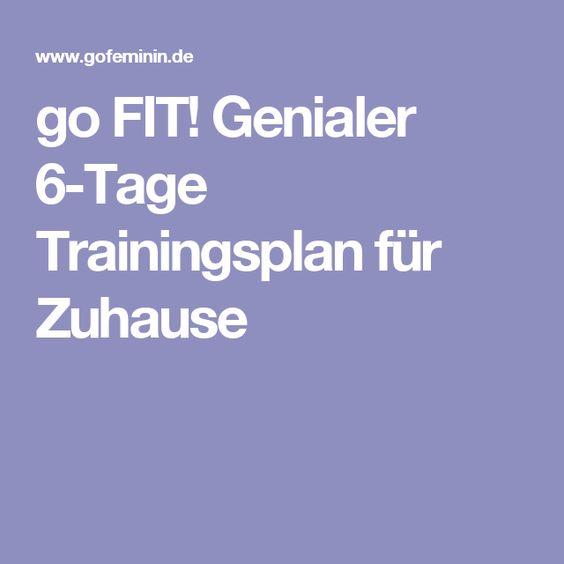 go FIT! Genialer 6-Tage Trainingsplan für Zuhause