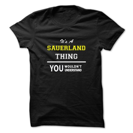 [Best Tshirt name list] Its a SAUERLAND thing you wouldnt understand  Shirts of week  Hey SAUERLAND you might be tired of having to explain yourself. With this T-Shirt you no longer have to. Get yours TODAY!  Tshirt Guys Lady Hodie  TAG YOUR FRIEND SHARE and Get Discount Today Order now before we SELL OUT  Camping a ritz thing you wouldnt understand tshirt hoodie hoodies year name birthday a riven thing you wouldnt understand name hoodie shirt hoodies shirts a sauerland thing you wouldnt…