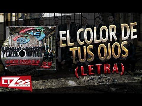 Banda Ms El Color De Tus Ojos Letra Youtube Banda Music