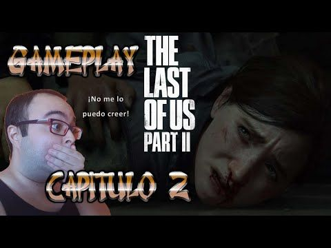 The Last Of Us Parte 2 Gameplay Capitulo 2 No Puede Ser In 2020 The Last Of Us Gameplay Twitch